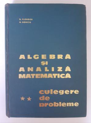 Algebră și analiză matematică - Culegere probleme Vol. II - Donciu, Flondor foto