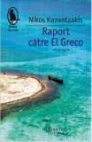 Raport catre El Greco - de Nikos Kazantzakis, Humanitas