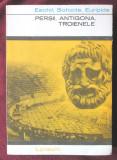 """""""PERSII, ANTIGONA, TROIENELE"""", Eschil, Sofocle, Euripide, 1968. Colectia LYCEUM"""