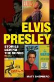 Elvis Presley: Stories Behind the Songs