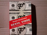 SEXUL VINDE - AVENTURA MASS MEDIA -RODGER STREITMATTER, TRITONIC 2006, 286 P