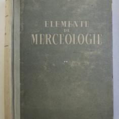 ELEMENTE DE MERCEOLOGIE , VOLUMUL II de I.IONESCU - MUSCEL si B. COTIGARU , 1960