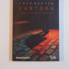 FANTOMA , CONFESIUNILE UNUI AGENT DE CONTRATERORISM de FRED BURTON , 2009