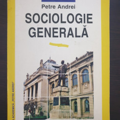 SOCIOLOGIE GENERALA - Petre Andrei