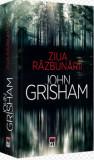 Ziua razbunarii - ed. buz/John Grisham