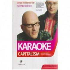 J. Ridderstrale - Karaoke capitalism. Management pentru omenire