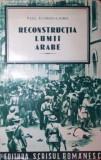 RECONSTRUCTIA LUMII ARABE - PAUL SCHMITZ CAIRO