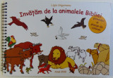 INVATAM DE LA ANIMALELE BIBLIEI de LIGIA UNGUREANU, 2010