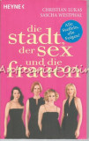 Cumpara ieftin Die Stadt, Der Sex Und Die Frauen - Christian Lukas, Sascha Westphal