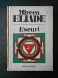 MIRCEA ELIADE - ESEURI. MITUL ETERNEI REINTOARCERI... (1991, editie cartonata)