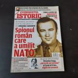 REVISTA EVENIMENTUL ISTORIC NR.8/2018, SPIONUL ROMAN CARE A UMILIT NATO