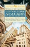 Cea mai mare afacere din toate timpurile. Cum a pariat John Paulson impotriva pietelor si a facut 20 de miliarde de dolari/Gregory Zuckerman