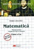 Matematica. Manual pentru scoala de arte si meserii. Clasa a x-a, ALL