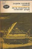 Poezia romana clasica. De la Dosoftei la Octavian Goga I BPT 556
