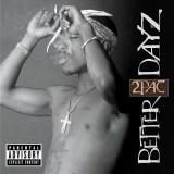 2Pac Better Dayz (2cd)