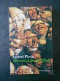 ANDREI PLESU - OBSCENITATEA PUBLICA