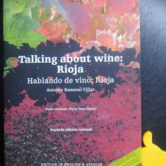 Sa vorbim despre vin Talking About Wine Rioja Antonio Remesal Villar