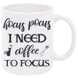 Cana personalizata Hocus Pocus I Need Coffee To Focus, ceramica alba, 325 ml