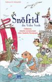 Snofrid din Valea Verde - Calatoria absolut aventuroasa catre insulele incetosate - volumul 2/Andreas H. Schmachtl