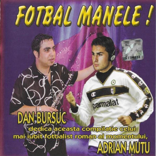 CD Fotbal Manele !, original: Florin Salam, Nicolae Guta, Vali Vijelie