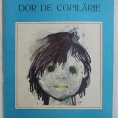 DOR DE COPILARIE de CONSTANTINA CARANFIL , coperta si ilustratiile de TIA PELTZ , 1989