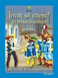 Invat sa citesc in limba franceza - Cei trei muschetari |