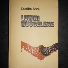 DUMITRU BACIU - LUMINI MUSCELENE