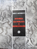 ISTORIA ILUSTRATA A ROMANILOR-DINU C. GIURESCU