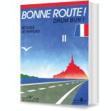 Bonne route! Limba franceză, vol. 2