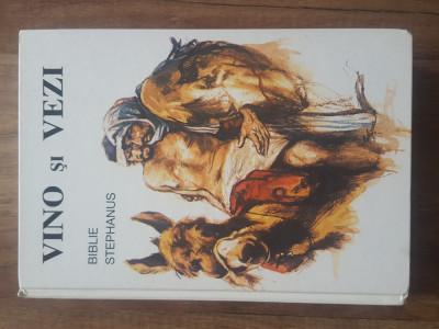 Vino si vezi - Biblie Stephanus - Evert Kuijt, 1994 foto