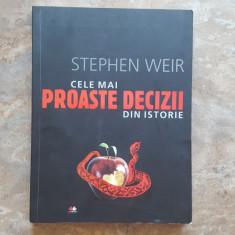 CELE MAI PROASTE DECIZII DIN ISTORIE - STEPHEN WEIR, 2010