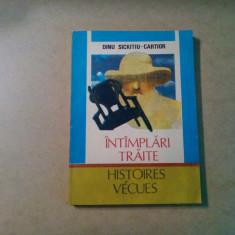 INTINPLARI TRAITE -  Dinu Sichitiu-Cartior (autograf) - 1991, 254 p.