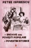 Snoave sau povesti populare. Povestiri istorice - Petre Ispirescu