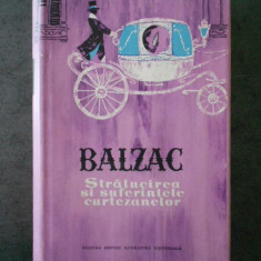 HONORE DE BALZAC - OPERE volumul 7 STRALUCIREA SI SUFERINTELE CURTEZANELOR 1961