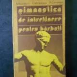 Carte veche 1985,ca NOUA,Spalatelu-Gimnastica de intretinere pentru barbati,T.GR