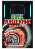 Baze subterane secrete | Richard Sauder