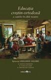 Educatia crestin-ortodoxa a copiilor in zilele noastre/Grigorie Grabbe, Anacronic