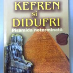 KEFREN SI DIDUFRI , PIRAMIDA NETERMINATA de GUY RACHET , 2005