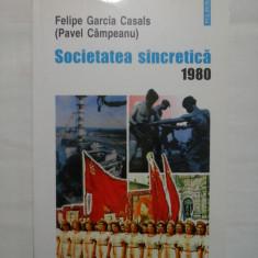 SOCIETATEA SINCRETICA 1980 - FELIPE GARCIA CASALS