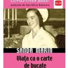 Destine controversate vol.12: Sanda Marin - Dan-Silviu Boerescu