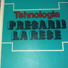 TEHNOLOGIA PRESARII LA RECE  TD