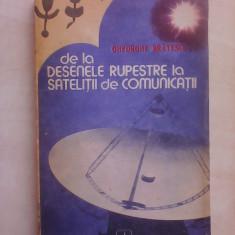 De la desenele rupestre la satelitii de comunicatii - GHEORGHE BRATESCU