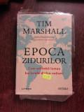 EPOCA ZIDURILOR - TIM MARSHALL