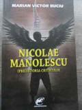 Nicolae Manolescu (pre)istoria Criticului - Marian Victor Buciu ,524161