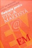 Pledoarie pentru etica marxista