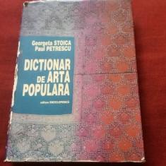GEORGETA STOICA - DICTIONAR DE ARTA POPULARA