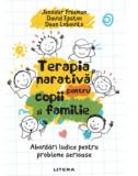 Terapia narativa pentru copii si familie/David Epston, Jennifer Freeman, Dean Lobovits