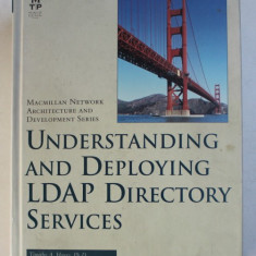 UNDERSTANDING AND DEPLOYING LDAP DIRECTORY SERVICES by TIMOTHY A. HOWES ...GORDON S. GOOD , 2001