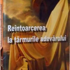 REINTOARCEREA LA TARMURILE ADEVARULUI , PROZA SCURTA , 2011
