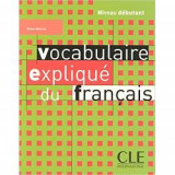 Vocabulaire explique du francais debutant - livre